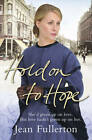 Hold on to Hope by Jean Fullerton (Hardback, 2012)