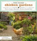 Free-Range Chicken Gardens: How to Create a Beautiful, Chicken-Friendly Yard by Kate Baldwin, Jessi Bloom (Paperback, 2012)