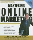 Mastering Online Marketing: 12 World Class Strategies That Cut Through the Hype and Make Real Money on the Internet by Mary Eule Scarborough, Mitch Meyerson (Paperback, 2008)
