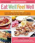 Eat Well, Feel Well: More Than 150 Delicious Specific Carbohydrate Diet (TM) -compliant Recipes by Kendall Conrad, Elaine Gottschall (Paperback, 2010)
