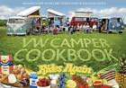 VW Camper Cookbook Rides Again: Amazing Camper Recipes and Stories from an Aircooled World by Susanne Rooker, Lotta Hannu, Steve Rooker, Lennart Hannu (Hardback, 2012)
