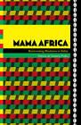 Mama Africa: Reinventing Blackness in Bahia by Patricia de Santana Pinho (Paperback, 2010)