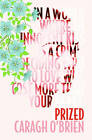Prized by Caragh M. O'Brien (Paperback, 2011)