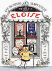 Eloise: The Ultimate Edition by Hilary Knight, Kay Thompson (Hardback, 2000)