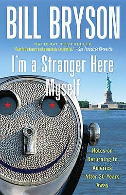I'm A Stranger Here Myself, Bryson, Bill, Good 076790382X