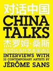 China Talks: Interviews with 32 Contemporary Artists by Jerome S. by Jerome S (Paperback, 2010)