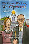 We Came, We Saw, We Converted: The Lighter Side of Orthodoxy in America by Joseph Huneycutt (Paperback / softback, 2009)