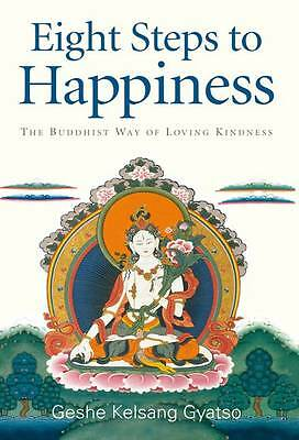 Eight Steps to Happiness: The Buddhist Way of Loving Kindness-Geshe Kelsang Gya