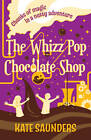 The Whizz Pop Chocolate Shop by Kate Saunders (Paperback, 2012)