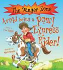 Avoid Being a Pony Express Rider! by Tom Ratliff (Hardback, 2012)