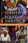 Gender Identity, Equity, and Violence: Multidisciplinary Perspectives Through Service Learning by Stylus Publishing (Paperback, 2007)