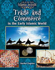 Trade and Commerce in the Early Islamic World by Rachel Eugster (Paperback, 2010)