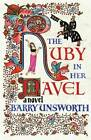 The Ruby in Her Navel by Barry Unsworth (Hardback, 2006)