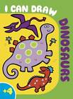 I Can Draw Dinosaurs: Colouring, Learn to Draw, Activity by Autumn Publishing Ltd (Paperback, 2010)