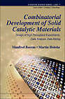 Combinatorial Development Of Solid Catalytic Materials: Design Of High-throughput Experiments, Data Analysis, Data Mining by Manfred Baerns, Martin Holena (Hardback, 2009)