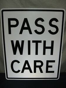AUTHENTIC-PASS-WITH-CARE-REAL-ROAD-TRAFFIC-STREET-SIGN-30-034-x-24-034