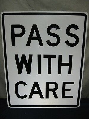 "AUTHENTIC PASS WITH CARE REAL ROAD TRAFFIC STREET SIGN 30"" x 24"""