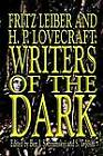 Fritz Leiber and H.P. Lovecraft: Writers of the Dark by Fritz Leiber, H. P. Lovecraft (Paperback, 2004)