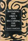 Refinding the Object and Reclaiming the Self by David E. Scharff (Hardback, 1977)