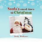 Santa's Count Down 'til Christmas by Judy DuBose (Paperback, 2011)