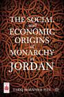 The Social and Economic Origins of Monarchy in Jordan by Tariq Moraiwed Tell (Hardback, 2013)