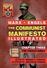 The Communist Manifesto (Illustrated) - Chapter Three: The Proletariat by Karl Marx (Paperback / softback, 2012)