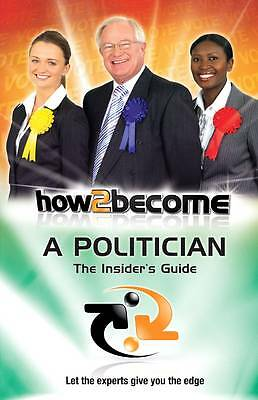 How to Become a Politician: The Insider's Guide (How2Become)-ExLibrary