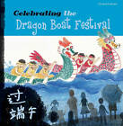 Celebrating the Dragon Boat Festival by Sanmu Tang (Paperback, 2010)
