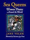 Sea Queens: Women Pirates Around the World by Jane Yolen, Christine Joy Pratt (Paperback, 2010)
