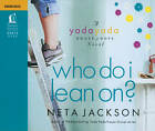 Who Do I Lean On? by Neta Jackson (CD-Audio)