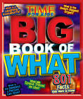 Time for Kids Big Book of What: 801 Facts Kids Want to Know by Editors of TIME for Kids (Hardback, 2012)