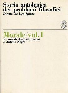 MORALE-VOL-I-A-CURA-DI-A-GUERRA-STORIA-ANTOLOGICA-DEI-PROBLEMI-FILOSOFICI