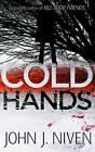 Cold Hands by John Niven (Hardback, 2012)