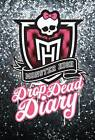 Drop Dead Diary: Monster High by Abaghoul Harris (Hardback, 2011)