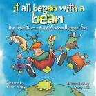 It All Began with a Bean: The True Story of the World's Biggest Fart: The True Story of the World's Biggest Fart by Katie McKy (Paperback, 2011)