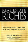 Real Estate Riches: A Money-making Game Plan for the Canadian Investor by Tahani Aburaneh (Hardback, 2012)