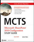 MCTS Microsoft SharePoint 2010 Configuration Study Guide: Exam 70-667 by James Pyles (Paperback, 2010)