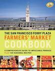 San Fransisco Ferry Plaza Farmer's Market Cookbook by Christopher Hirsheimer (Paperback, 2006)