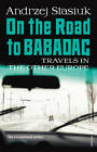 On the Road to Babadag: Travels in the Other Europe by Andrzej Stasiuk (Paperback, 2012)
