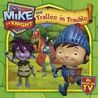 Mike the Knight and Trollee in Trouble by Simon & Schuster UK (Paperback, 2012)