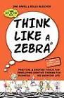 Think Like a Zebra by Bella Bleicher, Sari Barel (Paperback / softback, 2011)