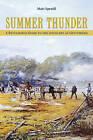 Summer Thunder: A Battlefield Guide to the Artillery at Gettysburg by Matt Spruill (Paperback / softback, 2010)