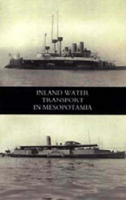 Inland Water Transport in Mesopotamia by Lieut-Col L. J. Hall (Paperback, 2005)