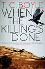 When the Killing's Done by T. C Boyle (Paperback, 2012)
