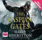 The Caspian Gates by Harry Sidebottom (CD-Audio, 2012)