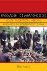 Passage to Manhood: Youth Migration, Heroin, and AIDS in Southwest China by Shao-hua Liu (Paperback, 2010)