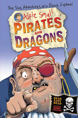 Very Good, Alfie Small: Pirates and Dragons: Easy read in full colour, Small, Al