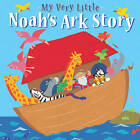 My Very Little Noah's Ark Story by Lois Rock (Board book, 2011)