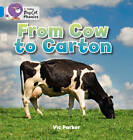 From Cow to Carton: Band 04/Blue: Blue/Band 04 by Vic Parker (Paperback, 2011)