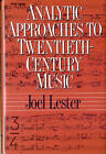 Analytic Approaches to Twentieth Century Music by Joel Lester (Hardback, 1989)